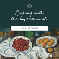 Cooking with the Impressionists: Paul Cézanne - 9 November, 2019