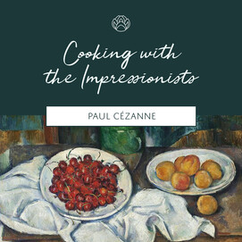 Cooking with the Impressionists: Paul Cézanne